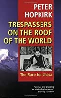 Trespassers On The Roof Of The World The Secret