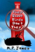 They Shoot Birds, Don't They?