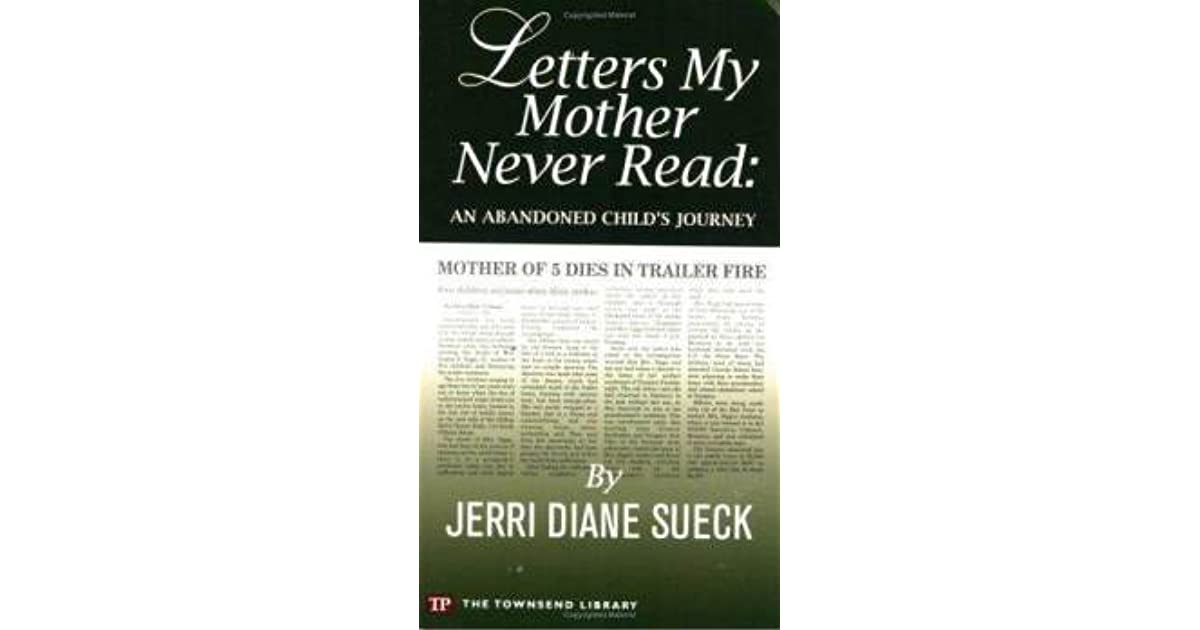 Letters my mother never read : an abandoned child's ...