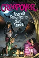 There's Something Out There (You're Invited to a Creepover #5)