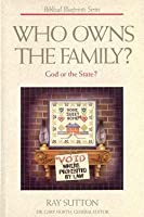 Who Owns the Family? God or the State?
