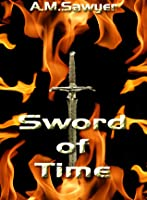 Sword of Time (Ancient Blades, #1)