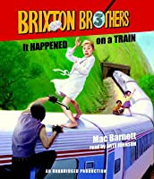 It Happened on a Train: Brixton Brothers, Book 3