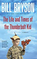 The Life and Times of the Thunderbolt Kid: A Memoir