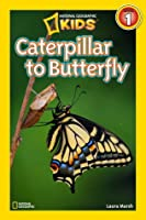 Caterpillar to Butterfly (National Geographic Readers)