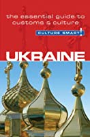 Ukraine - Culture Smart!: The Essential Guide to Customs  Culture