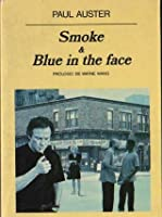 Smoke & Blue in the Face