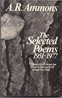 A.R. Ammons: The Selected Poems: 1951-1977
