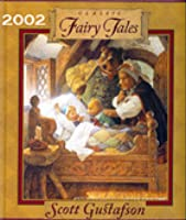 Classic Fairy Tales by Scott Gustafson — Reviews, Discussion ...