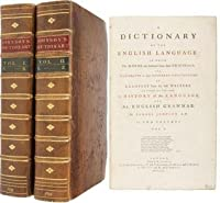 A Dictionary Of The English Language: In Which The Words Are Deduced From Their Originals, And Illustrated In Their Different Significations By Examples