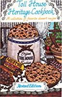 Toll House Heritage Cookbook a Collection Of