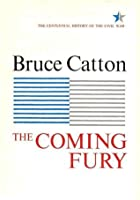 The Coming Fury (Centennial History of the Civil War, Vol 1)
