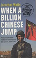 When a Billion Chinese Jump: How China Will Save Mankind - Or Destroy It.