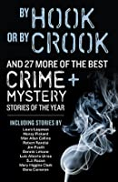 By Hook or By Crook and 27 More of the Best Crime and Mystery Stories of the Year (Best Crime & Mystery Stories of the Year)