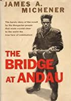 a criticism of the bridge at andau by james a michener The bridge at andau is a 1957 nonfiction book by james michener chronicling  the hungarian revolution of 1956 michener was living in austria in the 1950s.