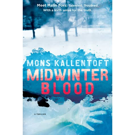 Midwinter Blood By Mons Kallentoft Reviews Discussion