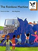 The Rainbow Machine (Oxford Reading Tree, Stage 8, Magpies)