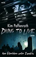 Dying to live - Vom Überleben unter Zombies (Dying to live, #1)