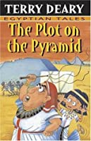 The Plot On The Pyramid (Egyptian Tales)