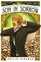 Son in Sorrow: An Intimate History of the Greater Kingdom Book Two