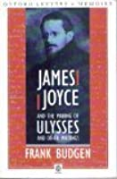 James Joyce and the Making of Ulysses, and Other Writings