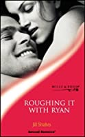 Roughing It With Ryan (Sensual Romance)