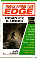 News from the Edge:  Insanity, Illinois