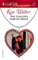 The Italian's Forced Bride (Harlequin Presents)