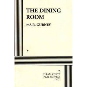 The Dining Room By A R Gurney Script Decor