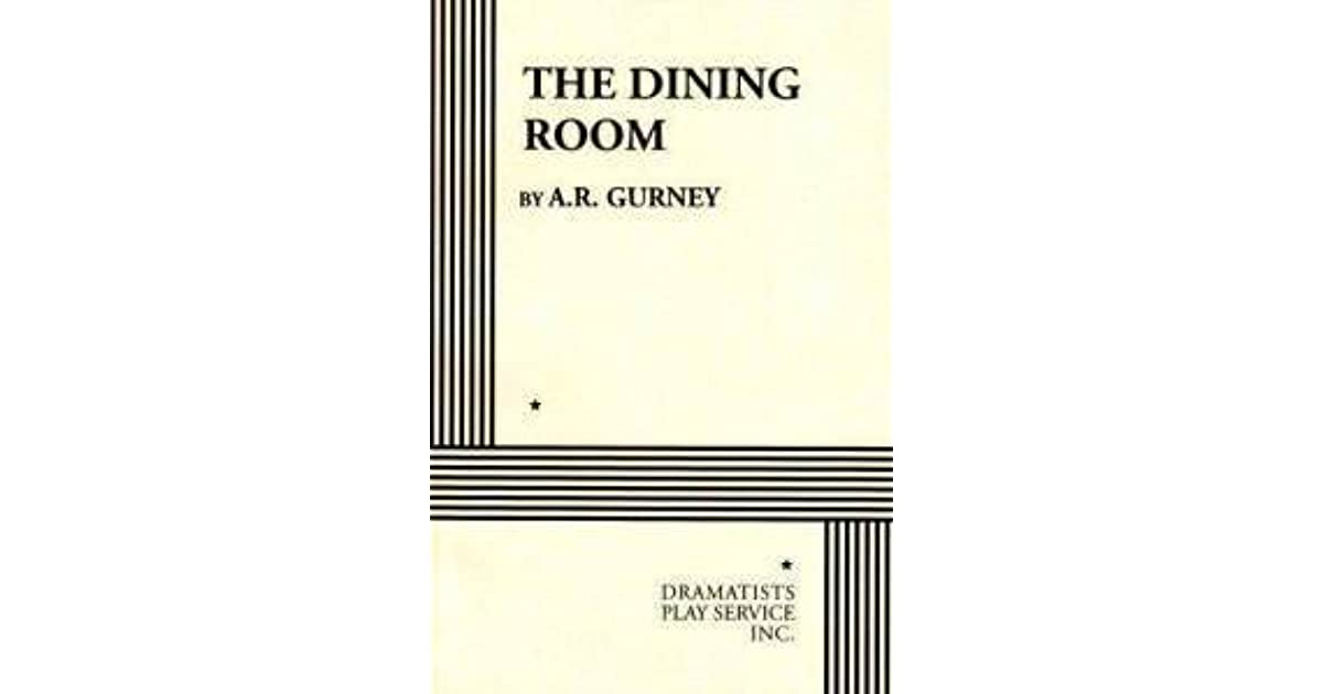 the dining room by a r gurney reviews discussion the dining room