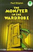 The Monster In The Wardrobe (Oxford Reading Tree, Stage 13,Treetops)