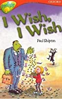I Wish, I Wish (Oxford Reading Tree: Stage 13: Tree Tops Stories)