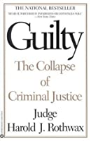 Guilty: The Collapse of Criminal Justice