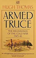 Armed Truce: The Beginnings of the Cold War 1945-46