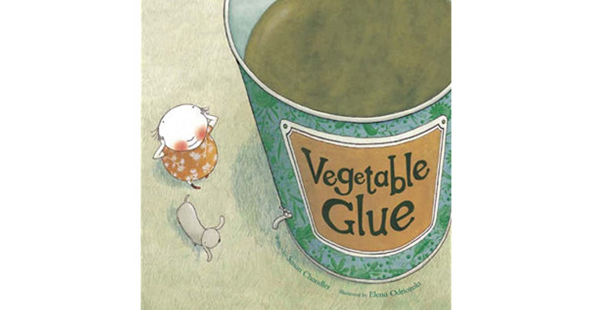 vegetable glue books for life by susan chandler reviews discussion bookclubs lists. Black Bedroom Furniture Sets. Home Design Ideas