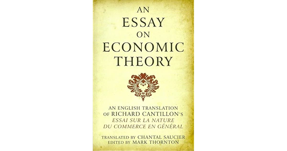 richard cantillons essay on economic theory An essay on economic theory direitas já o brasil na , an essay on economic theory an english translation of richard cantillons essai sur la nature du commerce en général translated by chantal saucier correction english spanish dictionary wordreferencecom, correction.