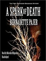 A Spark of Death (Professor Bradshaw Mysteries, #1)