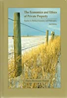 The Economics and Ethics of Private Property, 2nd Edition
