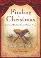 Finding Christmas : stories of startling joy and perfect peace