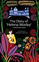 """The Diary of """"Helena Morley"""": A Brazilian Classic"""
