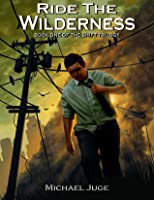 Ride The Wilderness (Book One of The Shift Trilogy)