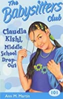 Claudia Kishi, Middle School Dropout (The Baby-Sitters Club, #101)