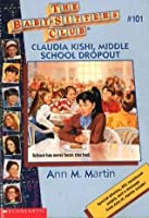 Claudia Kishi, Middle School Drop-Out (The Baby-Sitters Club, #101)