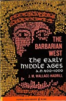 The Barbarian West: The Early Middles Ages, A. D. 400-1000