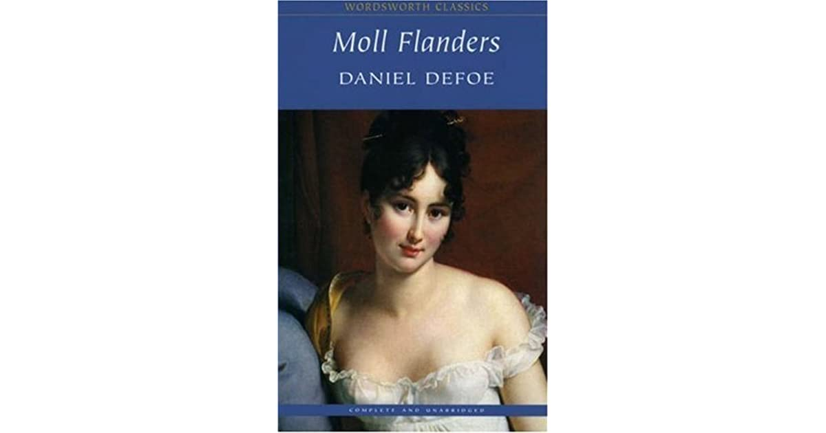 a report on daniel defoes moll flanders Morality and religion in defoe's robinson crusoe and moll flanders 1143 words | 5 pages congregation (from the true-born englishman,1701) daniel defoe.