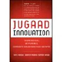 Jugaad Innovation: Think Frugal, Be Flexible, Generate Breakthrough Growth.