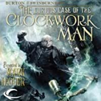 The Curious Case of the Clockwork Man (Burton & Swinburne, #2)