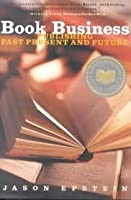 Book Business: Publishing Past, Present and Future