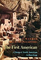 The First American: A Story of North American Archaeology