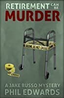 Retirement Can Be Murder (A Jake Russo Mystery)